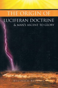 """Cover of """"The Origin of Luciferan Doctrine & Man's Ascent to Glory"""" written by Reginald Boswell"""